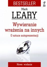 Leary - wywieranie_wrazenia_na_innych_o_sztuce_autoprezentacji