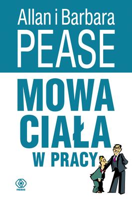 Allan Pease, Barbara Pease: Mowa ciała w pracy