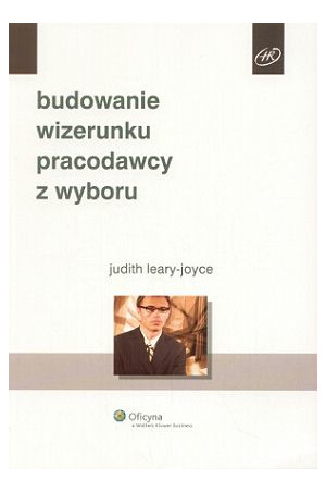 leary-joyce-judith-budowanie-wizerunku-pracodawcy-z-wyboru